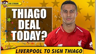 IT'S DONE | Liverpool to sign Thiago TODAY? | Liverpool Transfer News