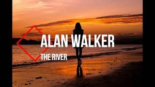 Alan Walker - The River (Lyrics)