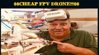 CHEAP FPV!!!! drone