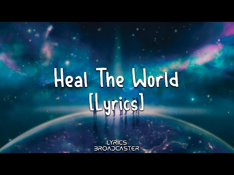 Michael Jackson - Heal The World [Lyrics]