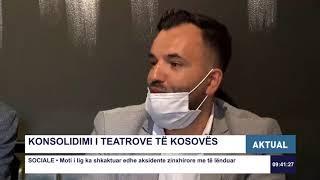 Aktual - Konsolidimi i teatrove të Kosovës 07.08.2020