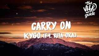 Kygo   Carry On (Lyrics) Ft. Rita Ora