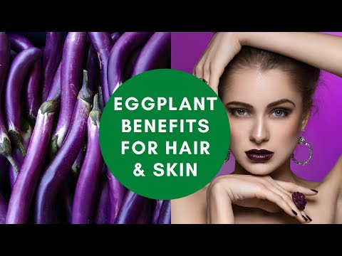 , title : 'Eggplant Benefits for Hair and Skin