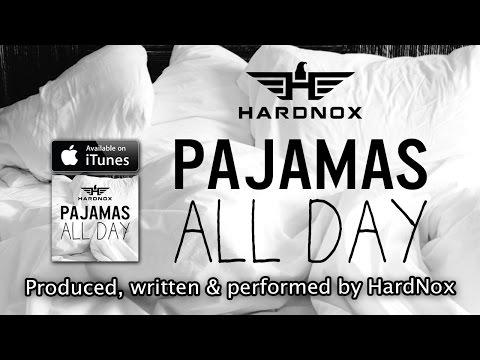 Pajamas All Day (Song) by HardNox