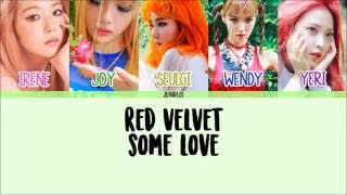 Red Velvet - Some Love [Han/Rom/Eng] Picture + Color Coded Lyrics