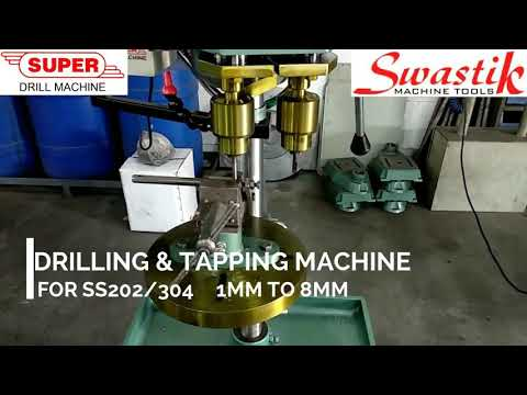 Drilling and Tapping machine for SS 202/304