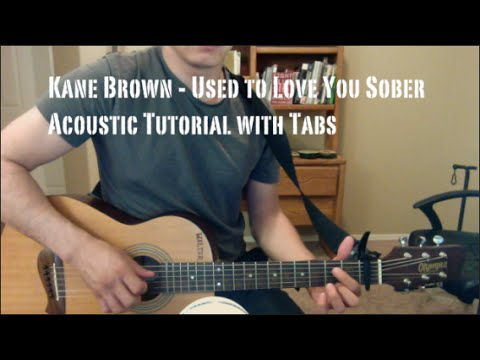 Kane Brown - Used to Love You Sober (Guitar Lesson/Tutorial with Tabs)