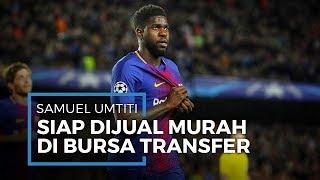 Barcelona Siap Lelang Samuel Umtiti Dengan Harga Murah, Dua Klub London ini Langsung Bergerak Cepat