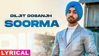 Soorma (Lyrical) | Diljit Dosanjh | Latest Punjabi Songs 2020 | Speed Records