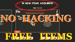 TF2: How To Get Lots of FREE ITEMS 2017 (No Hacking/ No Downloading) -TEAM FORTRESS 2