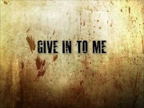 Give In To Me - Three Days Grace (Lyrics)