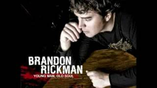 Brandon Rickman - Always Have Always Will