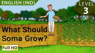 What Should Soma Grow? : Learn English (IND) with subtitles - Story for Children and Adults