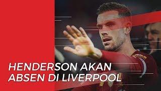 Alami Cedera, Jordan Henderson Dipastikan Absen saat Liverpool Lawan West Ham