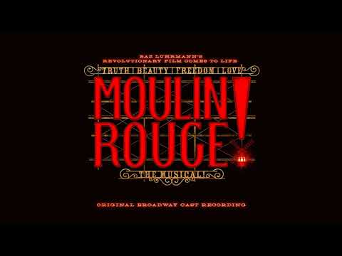 Backstage Romance- Moulin Rouge! The Musical (Original Broadway Cast Recording)
