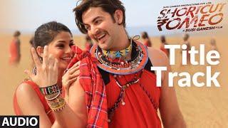 Shortcut Romeo Title Track (Audio) | Neil Nitin Mukesh, Puja Gupta | Himesh Reshammiya