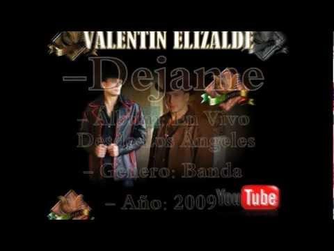Dejame - Valentin Elizalde