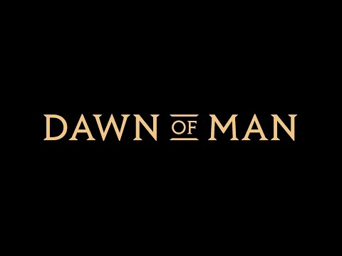 Dawn of Man Trailer thumbnail