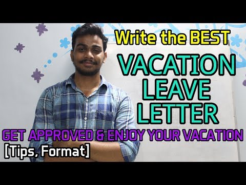 Write The BEST VACATION LEAVE LETTER And GET APPROVED & ENJOY YOUR VACATION 😍❤️