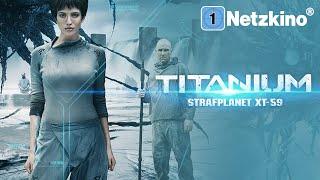 Titanium – Strafplanet XT 59 (SCIFI ACTION ganzer Film Deutsch in 4K, Actionfilme in voller Länge)