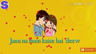 Jaanu na main kaise hai deewangi   Lyrics   Love Song