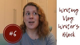 Writing Vlog #6: Writer's Block