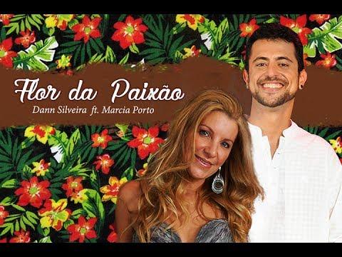 Flor da Paixão - Dann Silveira ft. Márcia Porto