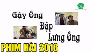 Phim Hài 2016 | Gậy ông Đập Lưng ông Full HD | Phim Hài Mới Hay Nhất