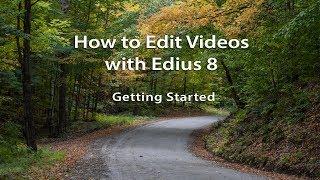 Edius 8 Tutorials - Lesson 1: Getting Started
