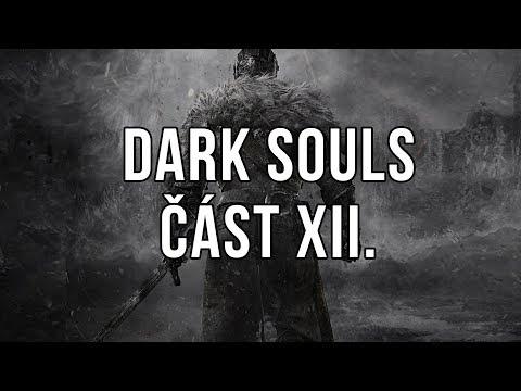 Dark Souls část XII.