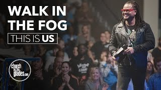 This Is Us - Walk In The Fog