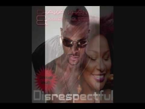 Chaka Khan Ft. Mary J. Blige - Disrespectful (Quentin Harris Mix)