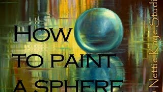 Art Instruction Beginning Oil Painting 3 How to Paint a Sphere