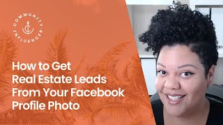 Real Estate Leads From Your Facebook Profile Photo