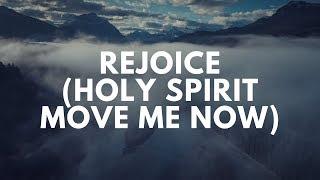 Vinesong - Rejoice [Holy Spirit Move Me Now] - (Lyric Video)