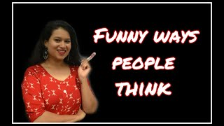 Funny ways people think! | Cognitive Distortions