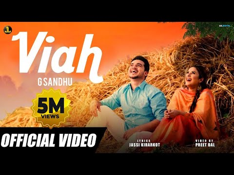 Viah : G Sandhu (Official Song) Latest Punjabi Songs | Jatt Life Studios