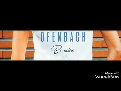 OFENBACH - Be Mine RINGTONE