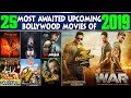 25 Upcoming Bollywood Movies of 2019 | High Expectations and Must Watch Movies of 2019.