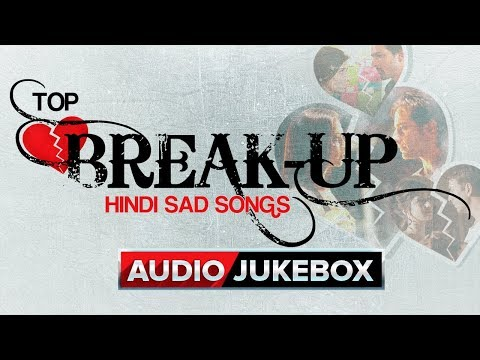 Top Break Up Hindi Sad Songs (Best Collection) | Eros Now