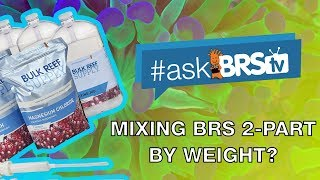 Can I mix my BRS 2-part solutions by weight? - #AskBRStv