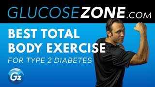 BEST TOTAL BODY EXERCISE FOR TYPE 2 DIABETES: WWW.GLUCOSEZONE.COM