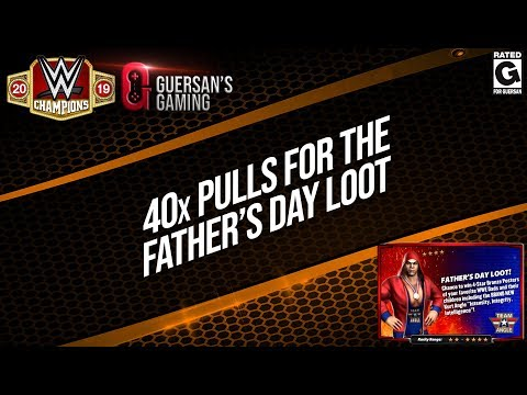 40x Pulls for the Father's Day Loot / WWE Champions 🍀
