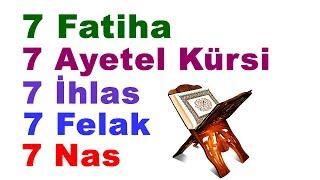 7 Fatiha + 7 Ayetel Kürsi + 7 İhlas + 7 Felak + 7 Nas