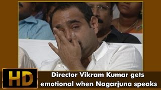 Director Vikram Kumar gets emotional when Nagarjuna speaks