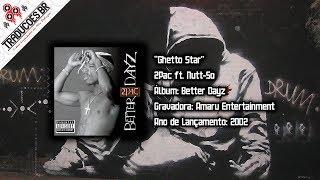 2Pac ft. Nutt-So - Ghetto Star [Traduzido] [Alta Definição - HD]