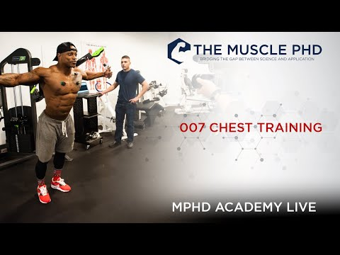 The Muscle PhD Academy Live #007: Chest Training