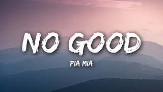 Pia Mia - No Good (Lyrics / Lyrics Video)