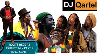 ROOTS REGGAE TRIBUTE MIX PART 2 ft Israel Vibration,Culture,Peter Tosh,Bunny Wailers,The Itals