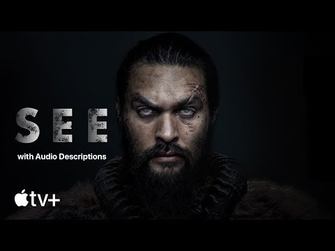 SEE – Official Trailer (with Audio Descriptions) | Apple TV+